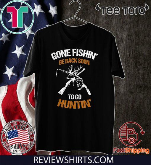 Gone fishin be back soon to go huntin Original T-Shirt