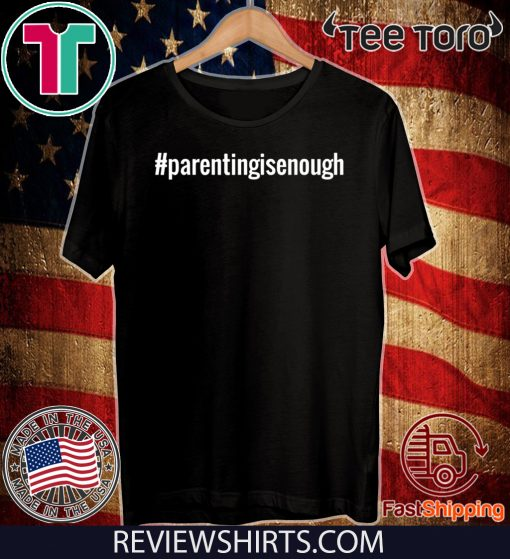 #parentingisenough Parent Like a Pro Funny #tee for parents 2020 T-Shirt