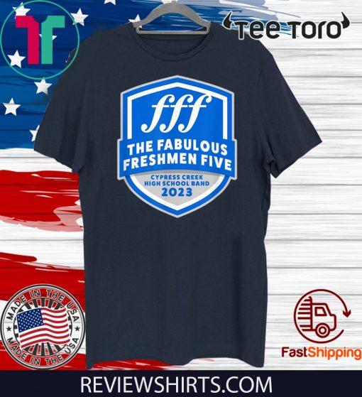 The Fabulous Freshman Five Class of 2023 Band Tee Shirt