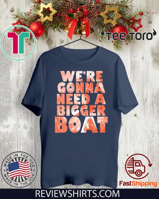 We're Gonna Need A Bigger Boat Shark Quote Graphic 2020 T-Shirt