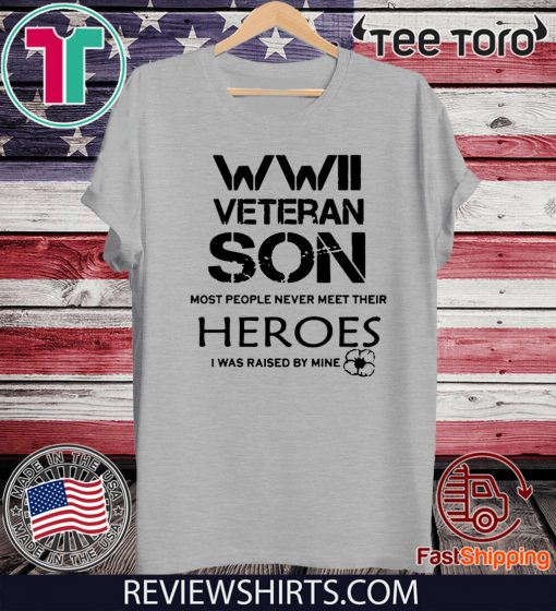 WWII Veteran Son Most People Never Meet Official T-Shirt