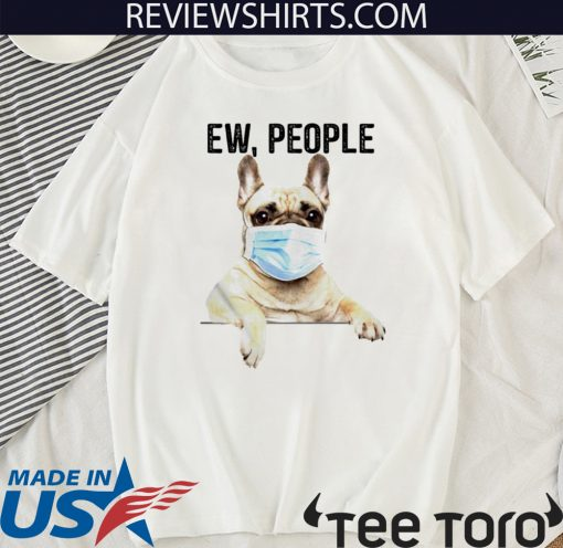 Bulldog face mask ew people love For T-ShirtBulldog face mask ew people love For T-Shirt