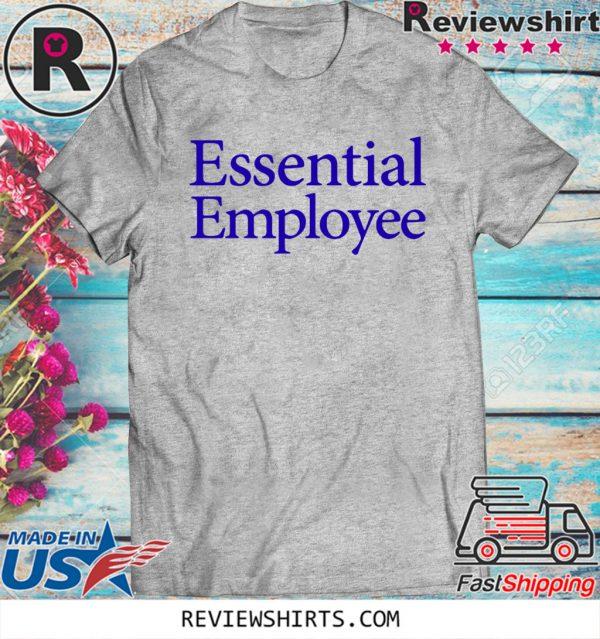 Essential Employee Tee Shirts