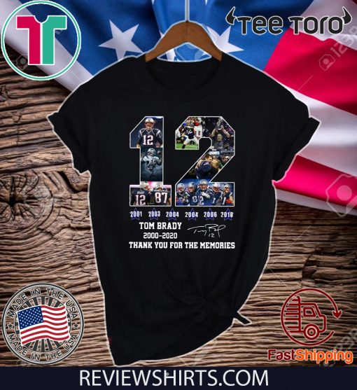 12 Tom Brady thanks for the memories signatures 2000 2020 For T-Shirt