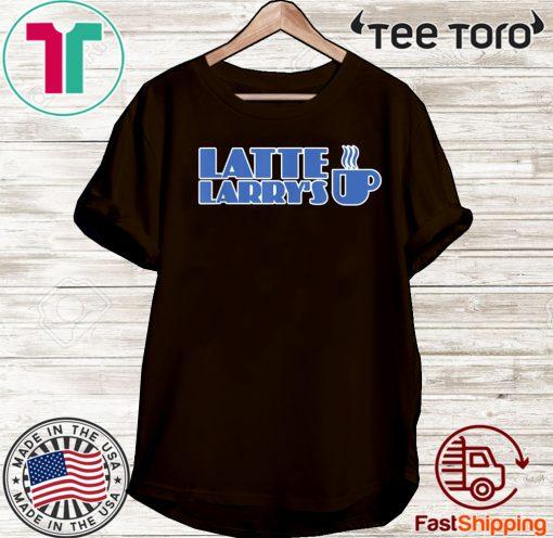 #LatteLarry Latte Larry's T-Shirt