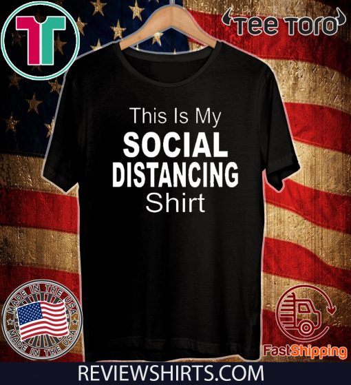 This Is My Social Distancing Shirt - Official Tee