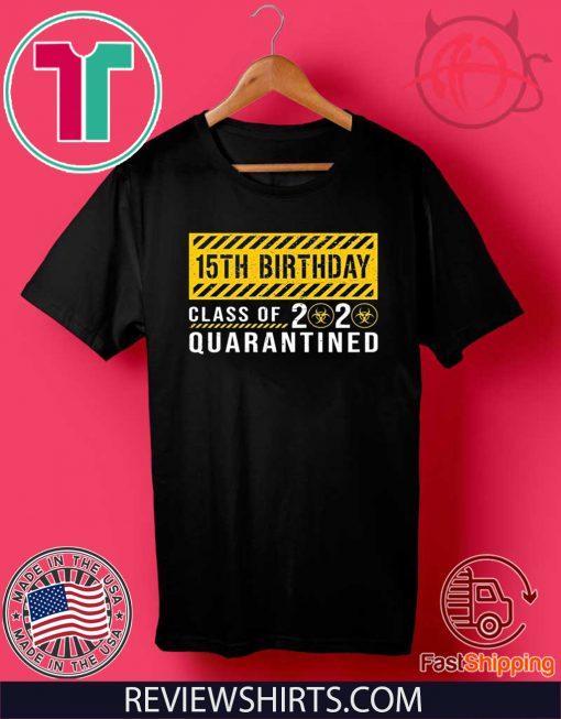15th Birthday Class of 2020 Quarantined Shirt T-Shirt