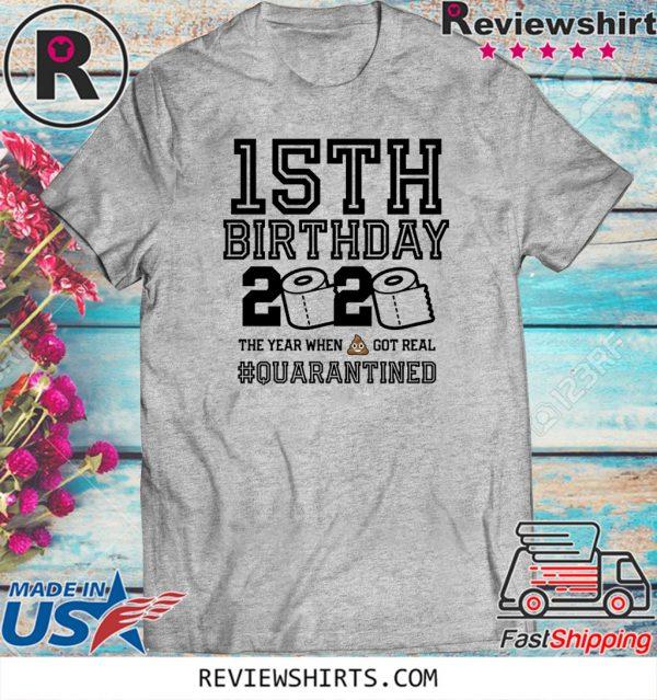 15th Birthday Shirt - Friends Birthday Shirt - Quarantine Birthday Shirt - Birthday Quarantine Shirt - 15th Birthday
