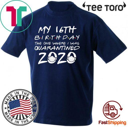 16th Birthday Quarantined #Quarantine T-Shirt