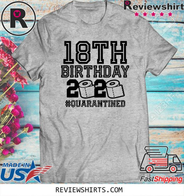 18th Birthday Quarantined Official T-Shirt