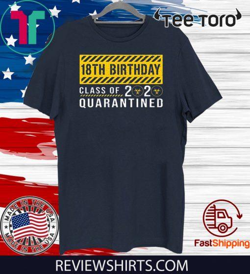 18th Birthday Class of 2020 Quarantined Shirt - Senior Class of 2020 T-Shirt