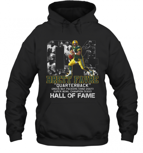 04 Brett Favre Quarterback Green Bay Packers 1992 2007 Super Bowl Champion Hall Of Fame T-Shirt Unisex Hoodie