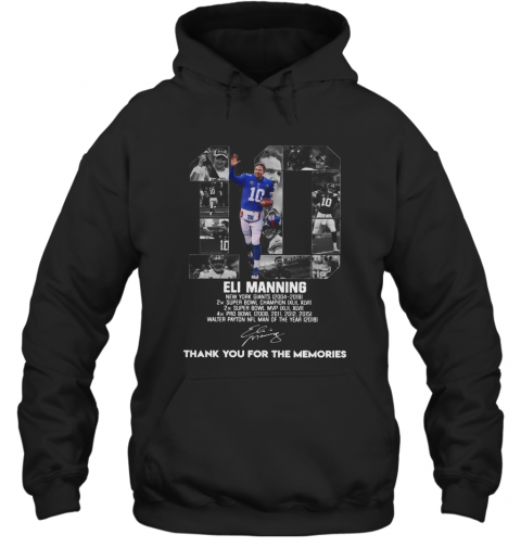 10 Eli Manning Thank You For The Memories Signature T-Shirt Unisex Hoodie