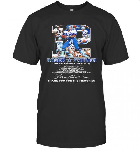 12 Roger Staubach Dallas Cowboys 1969 1979 Thank You For The Memories Signature T-Shirt Classic Men's T-shirt