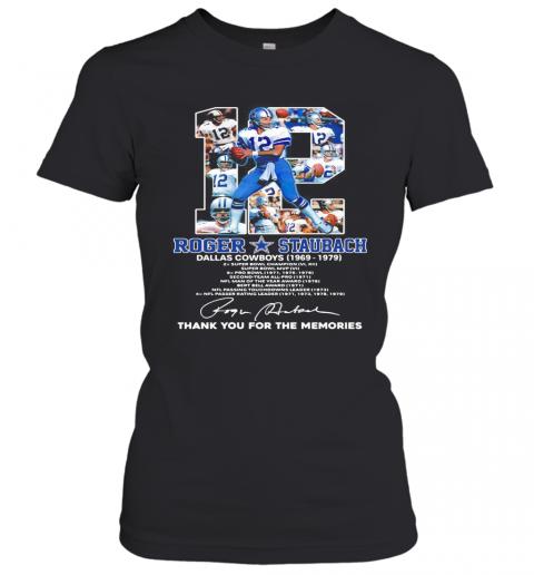 12 Roger Staubach Dallas Cowboys 1969 1979 Thank You For The Memories Signature T-Shirt Classic Women's T-shirt