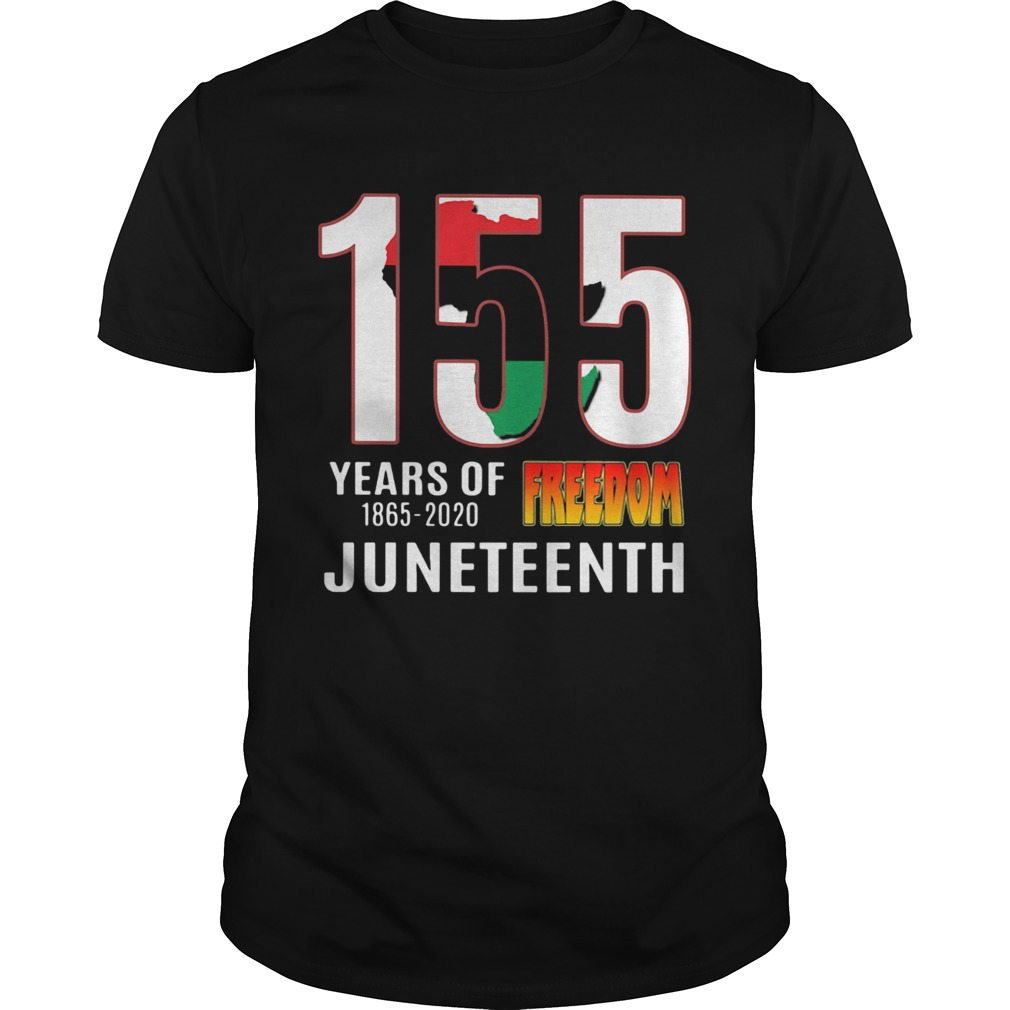 155 Years of Freedom Juneteenth  Unisex