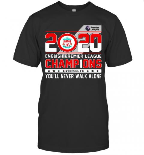 2020 English Premier League Champions Liverpool Fc You'Ll Never Walk Alone T-Shirt Classic Men's T-shirt