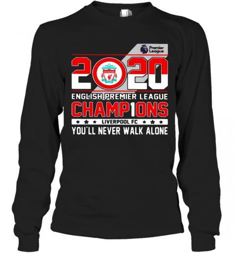 2020 English Premier League Champions Liverpool Fc You'Ll Never Walk Alone T-Shirt Long Sleeved T-shirt