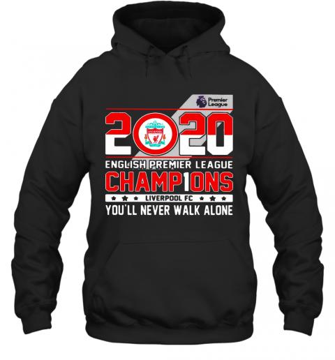 2020 English Premier League Champions Liverpool Fc You'Ll Never Walk Alone T-Shirt Unisex Hoodie