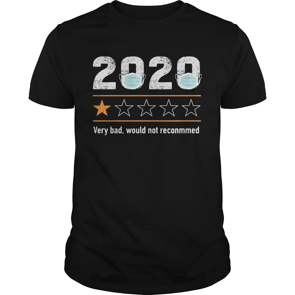 2020 Very Bad Would Not Reconmmed  Unisex