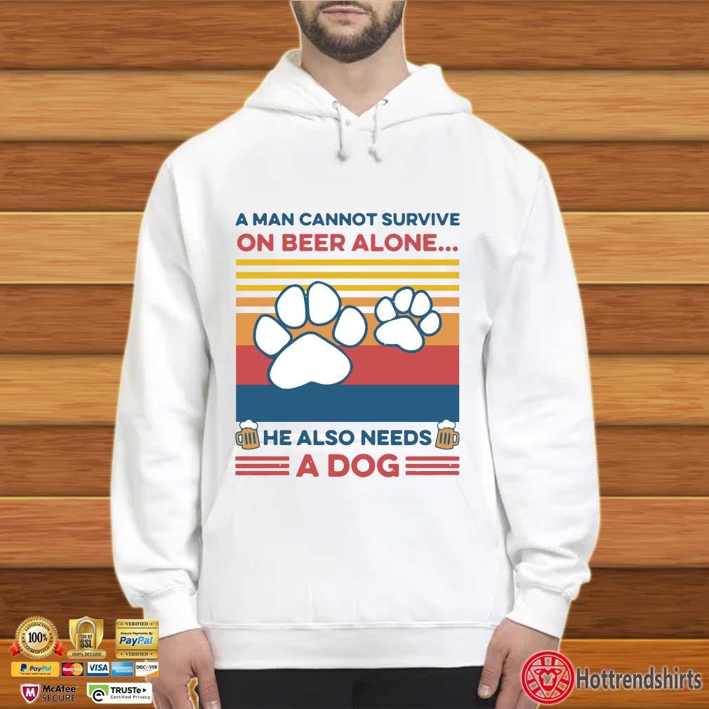 A Man Cannot Survive On Beer Alone He Also Needs A Dog Vintage Shirt Hoodie trắng