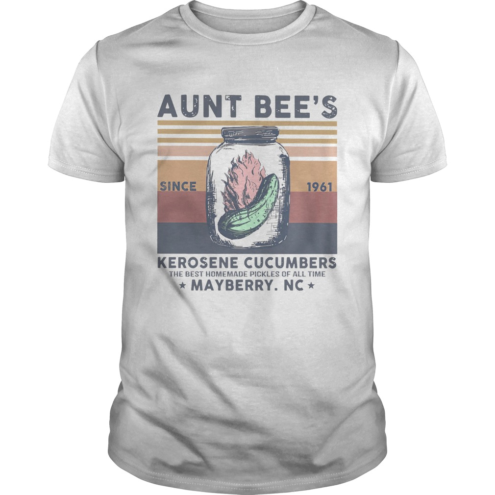 Aunt Bees Since 1961 Kerosene Cucumbers The Best Homemade Pickles Of All Time Mayberry Nc Vintage Unisex