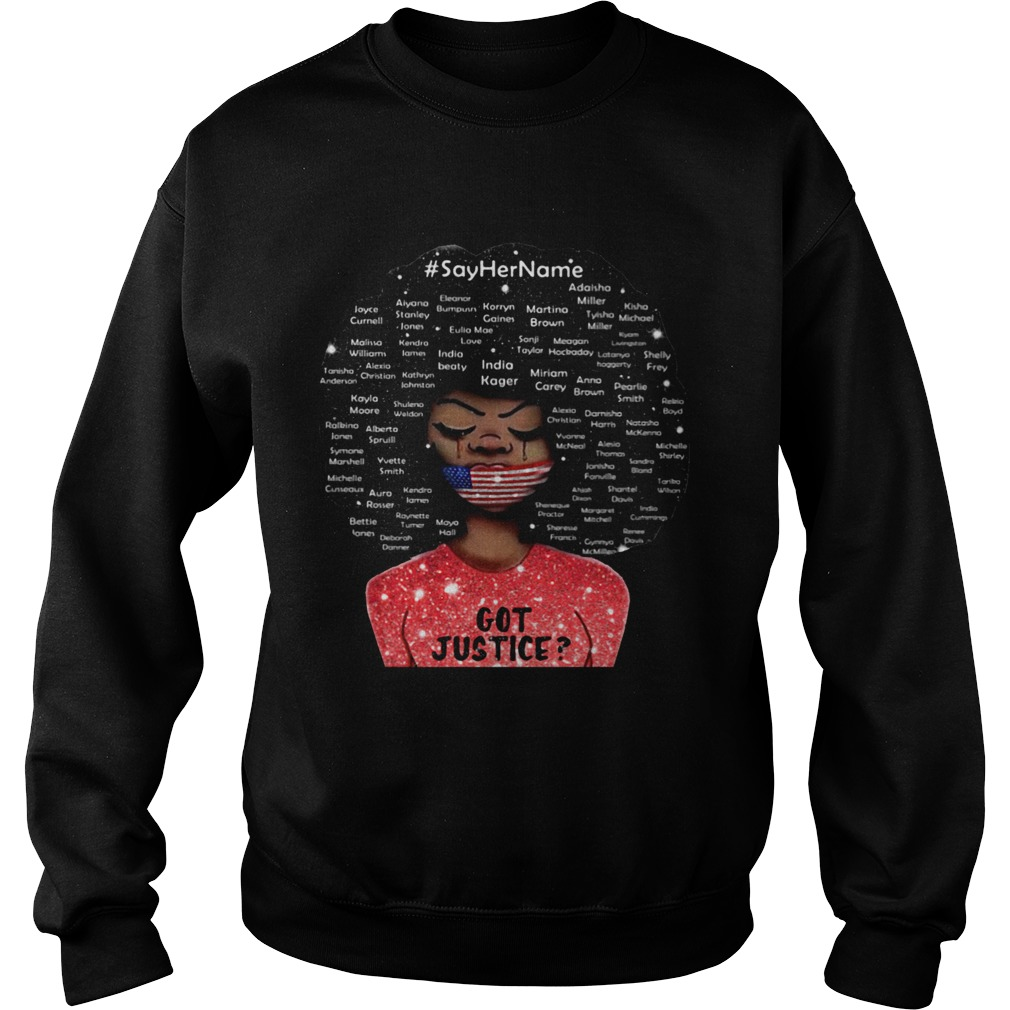 Black Woman Say Her Name Got Justice Mask American Flag Independence Day  Sweatshirt