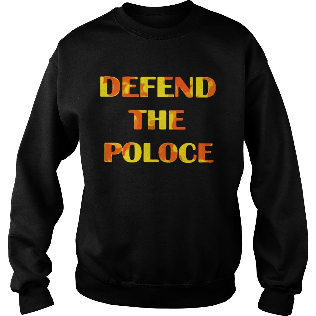 Defend The Police  Sweatshirt