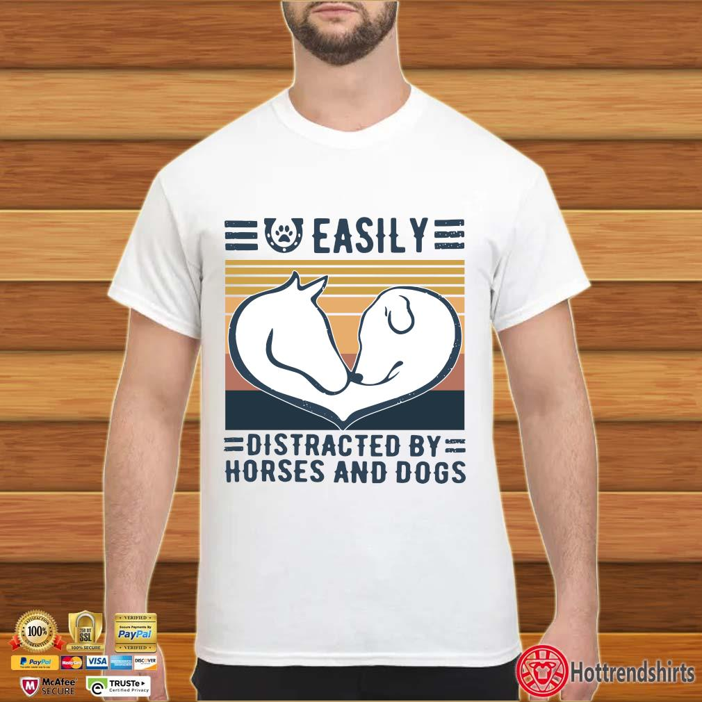 Easily Distracted By Horses And Dogs Vintage Shirt