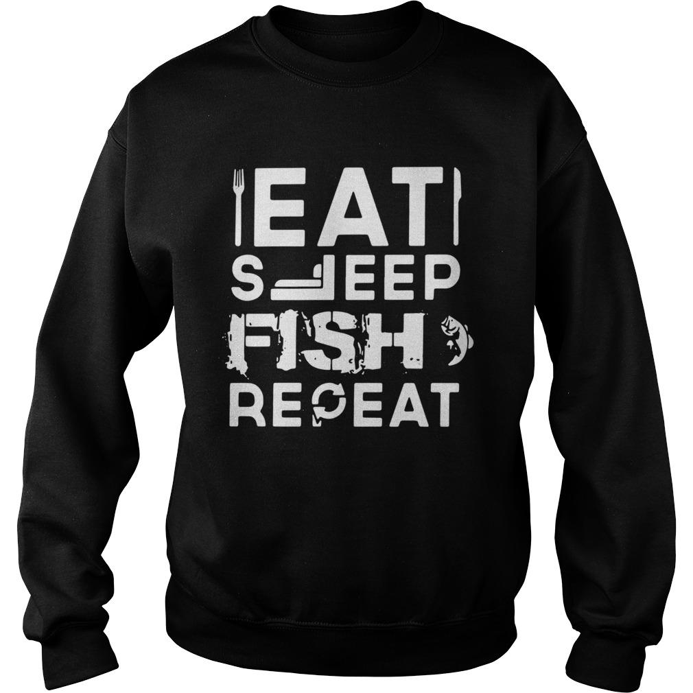 Eat Sleep Fish Repeat  Sweatshirt