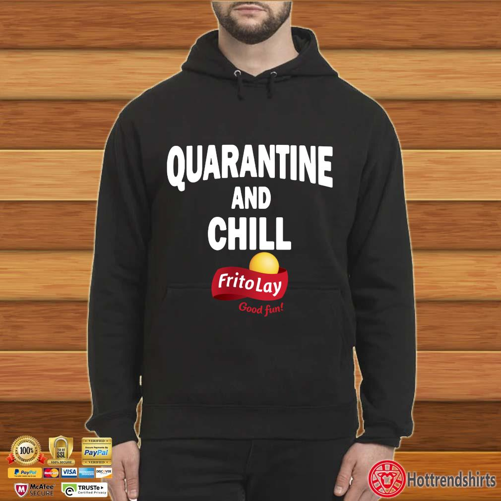 Frito Lay Good Fun Quarantine And Chill T-Shirt Hoodie