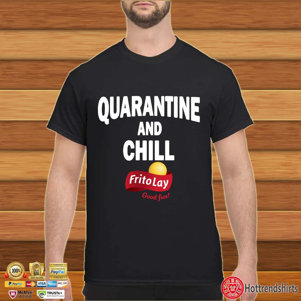 Frito Lay Good Fun Quarantine And Chill T-Shirt
