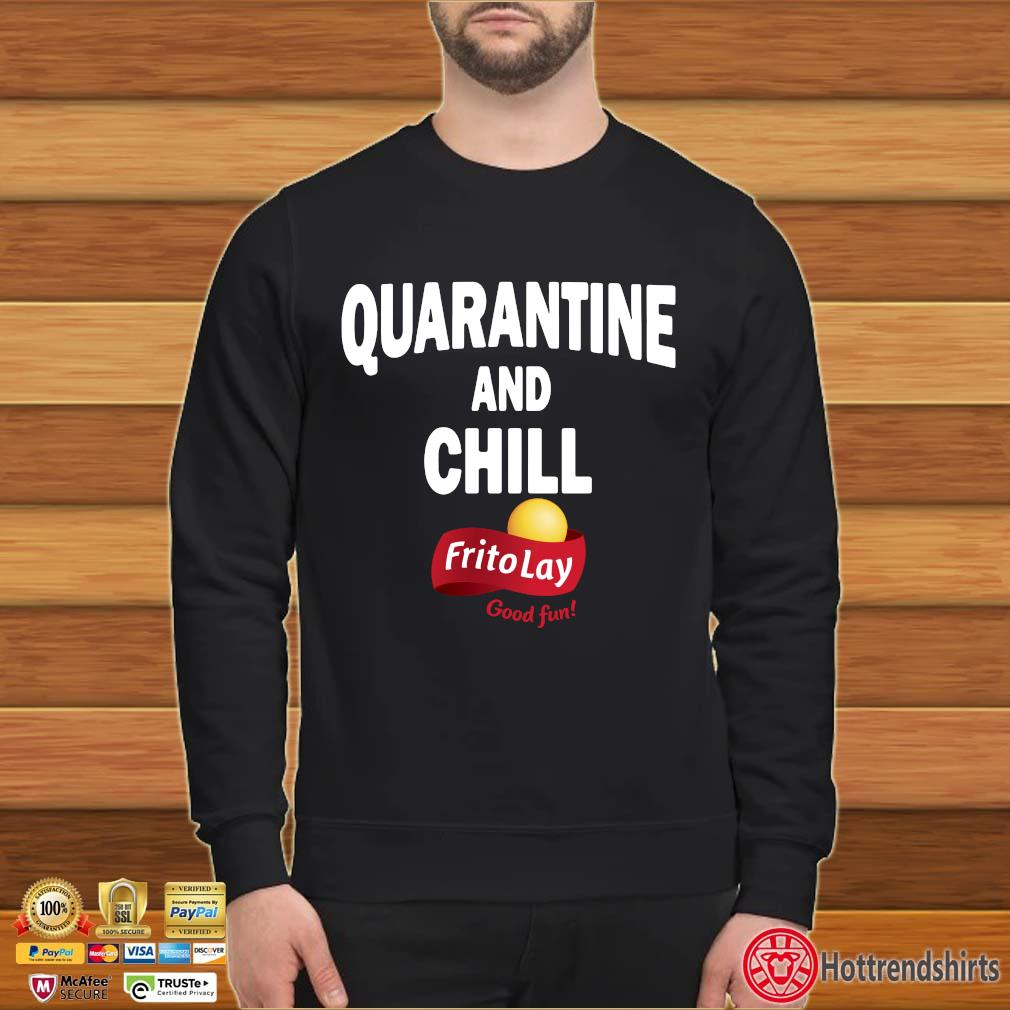 Frito Lay Good Fun Quarantine And Chill T-Shirt Sweater den
