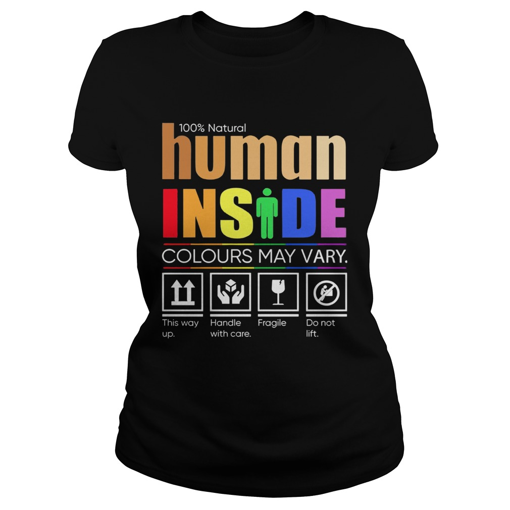 LGBT 100 Natural Human Inside Colours May Vary This Way Up Handle With Care Fragile Do Not Lift shi Classic Ladies