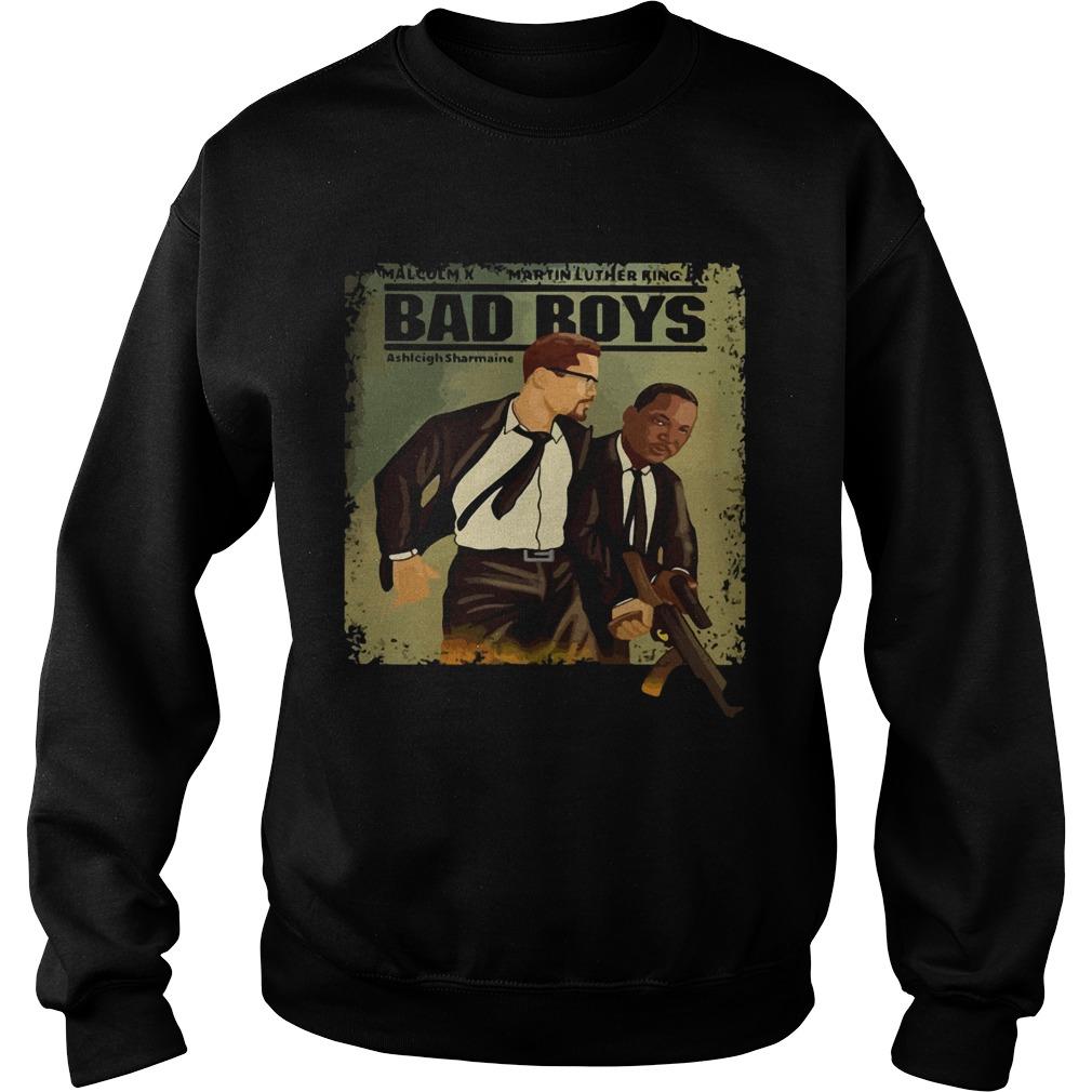 Malcolm X Martin Luther King Bad Boys  Sweatshirt