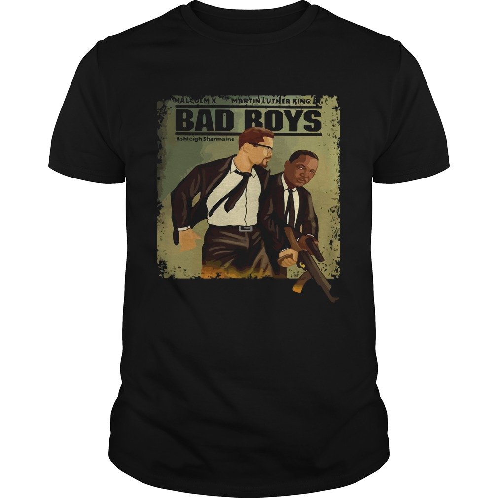 Malcolm X Martin Luther King Bad Boys  Unisex