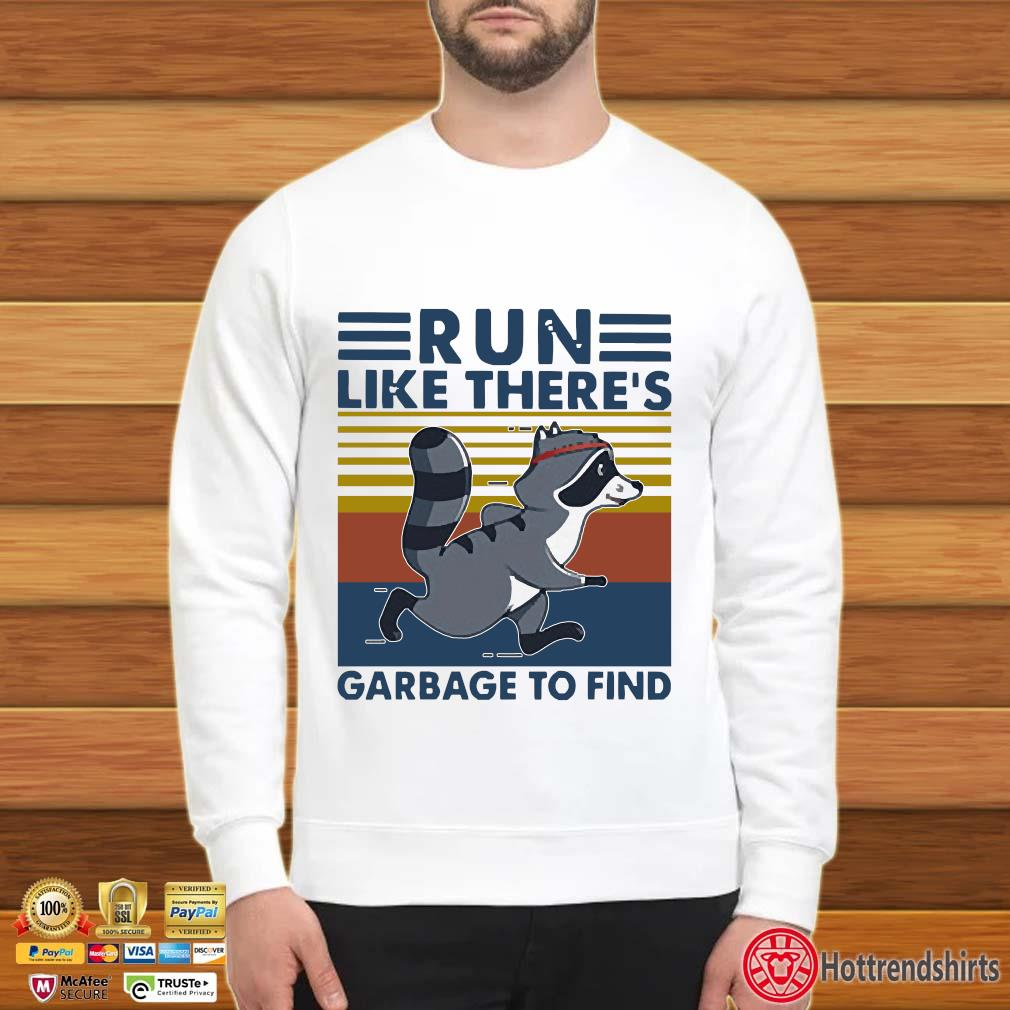 Raccoon Run Like There's Garbage To Find Vintage Shirt Sweater trang