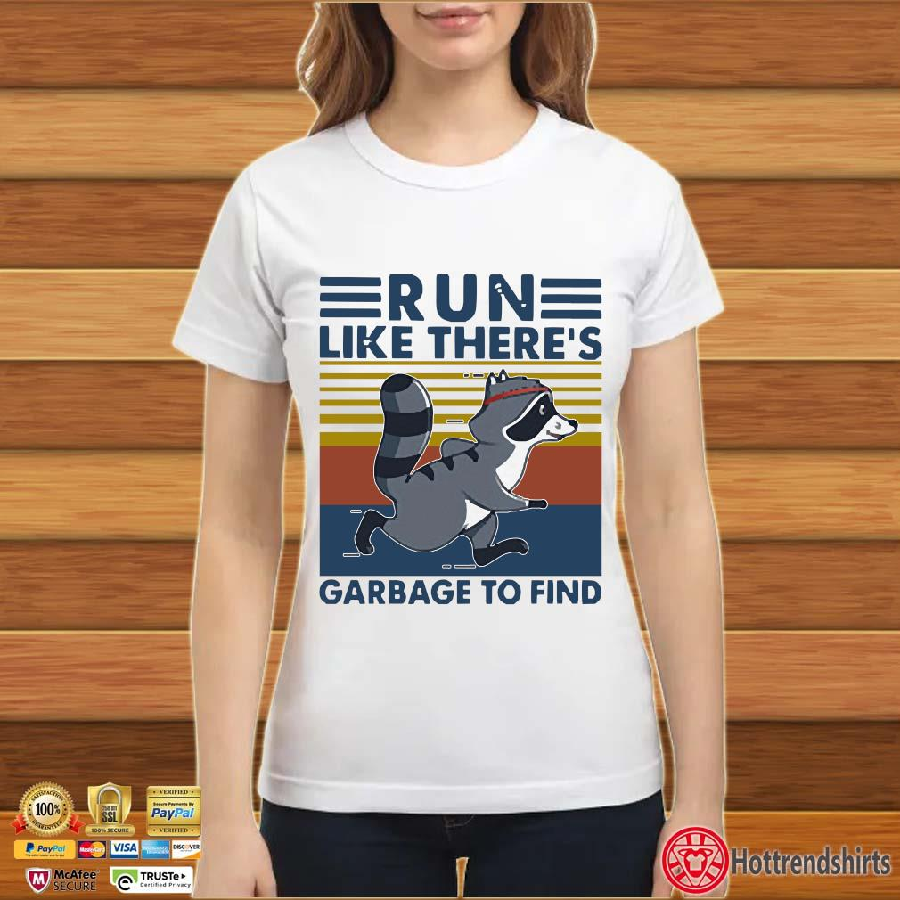 Raccoon Run Like There's Garbage To Find Vintage Shirt ladies trang