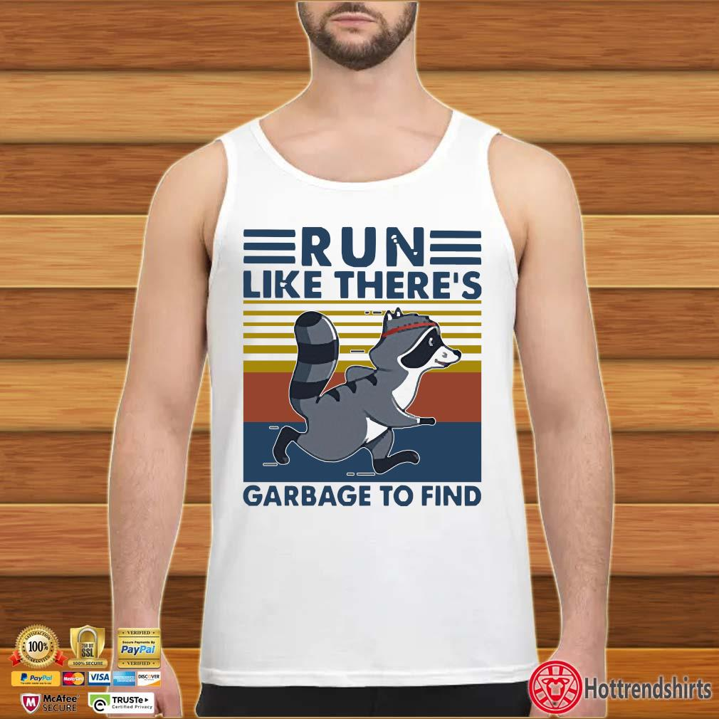 Raccoon Run Like There's Garbage To Find Vintage Shirt tank top trang