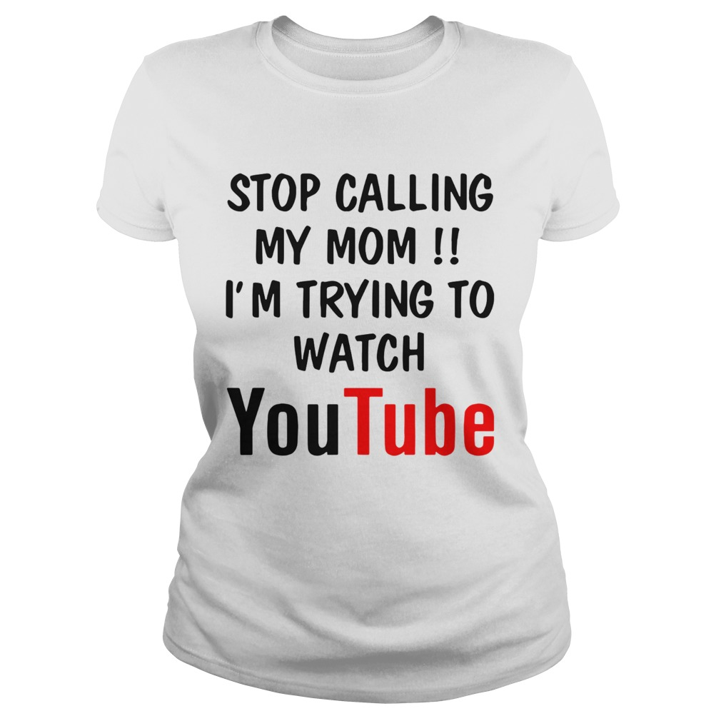 Stop Calling My Mom Im Trying To Watch Youtube  Classic Ladies