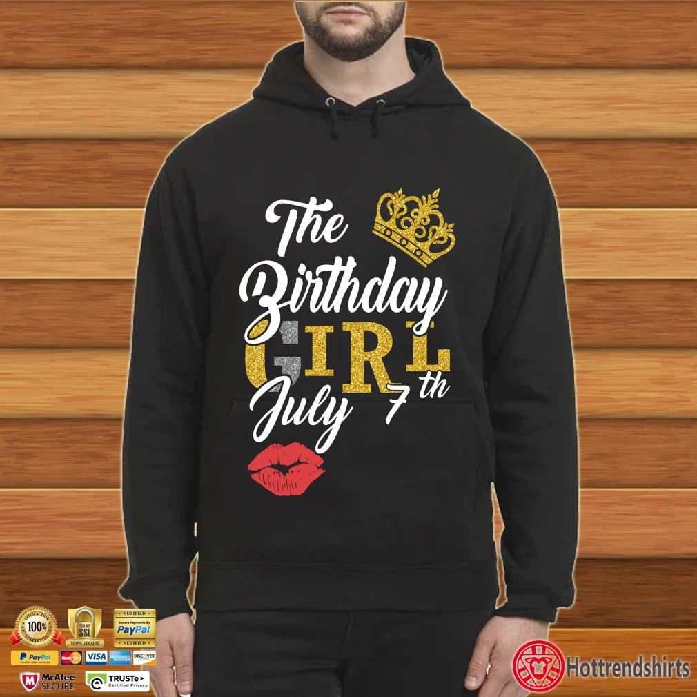 The Birthday Girl July 7th Shirt Hoodie