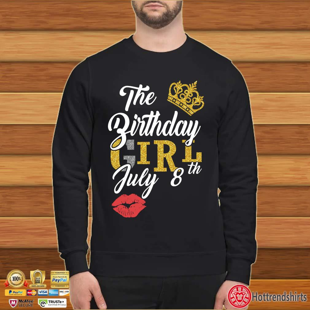 The Birthday Girl July 8th Shirt Sweater den