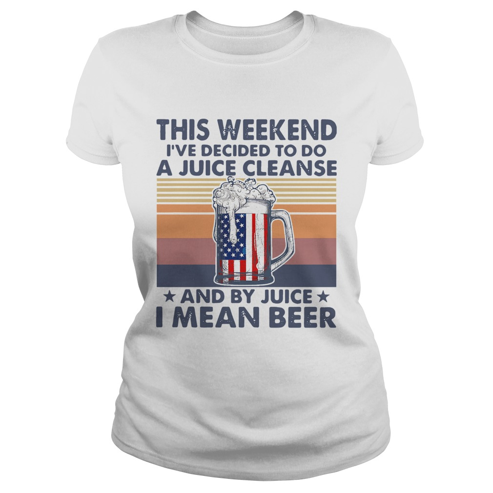 This Weekend Ive Decided To Do A Juice Cleanse And By Juice I Mean Beer Vintage  Classic Ladies