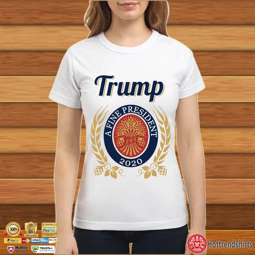 Trump A Fine President 2020 Miller Lite tee s ladies trang
