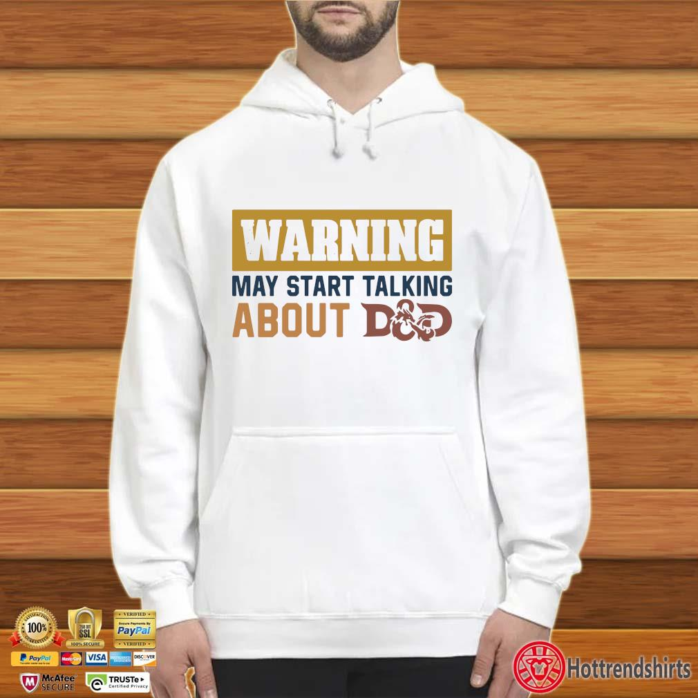 Warning May Start Talking About D And D Shirt Hoodie trắng
