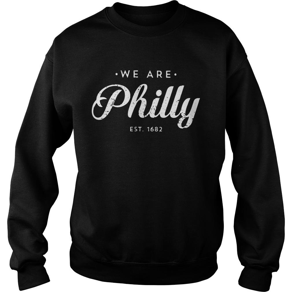 We Are Philly  Sweatshirt