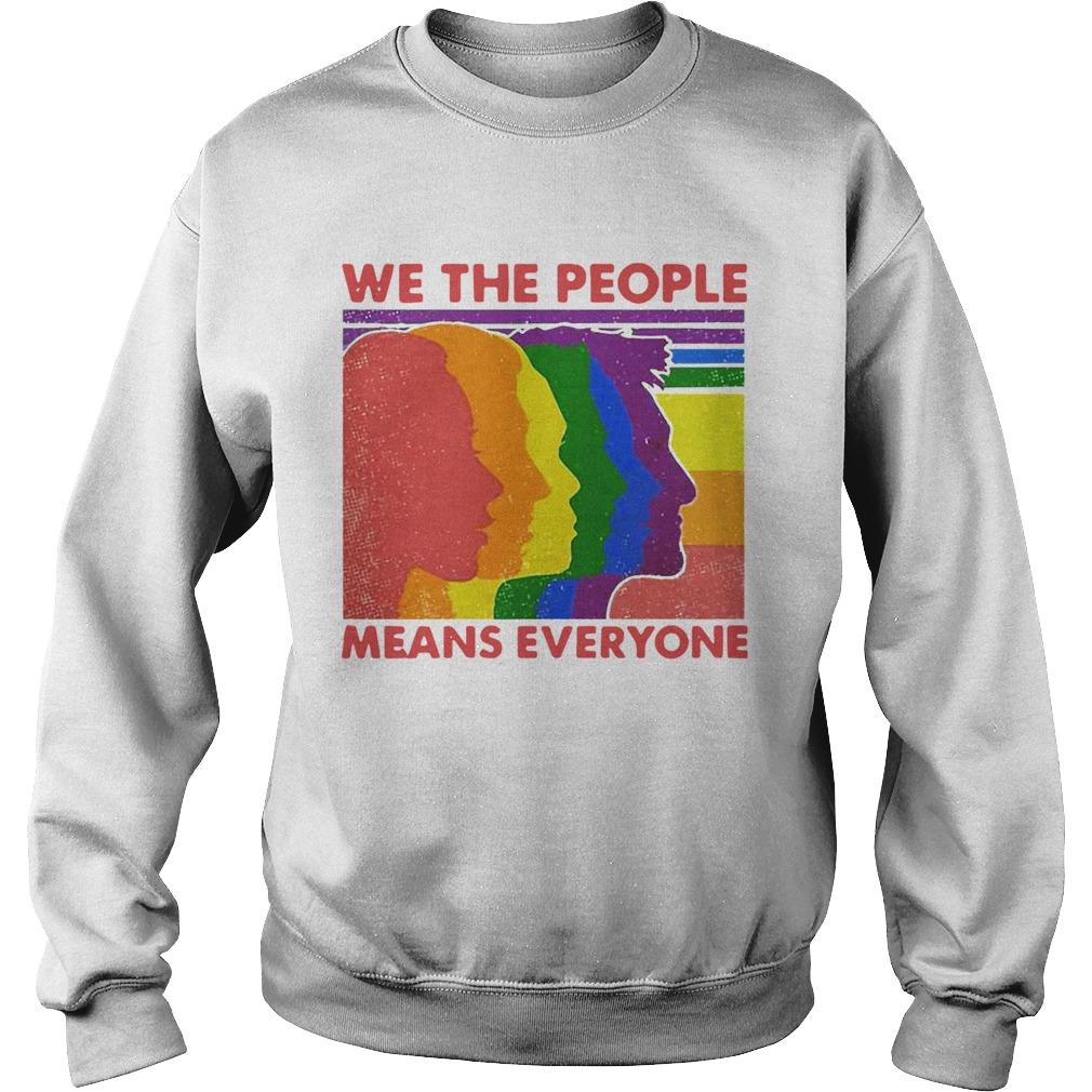 We The People Means Everyone Vintage Human Lgbt Pride Vintage  Sweatshirt