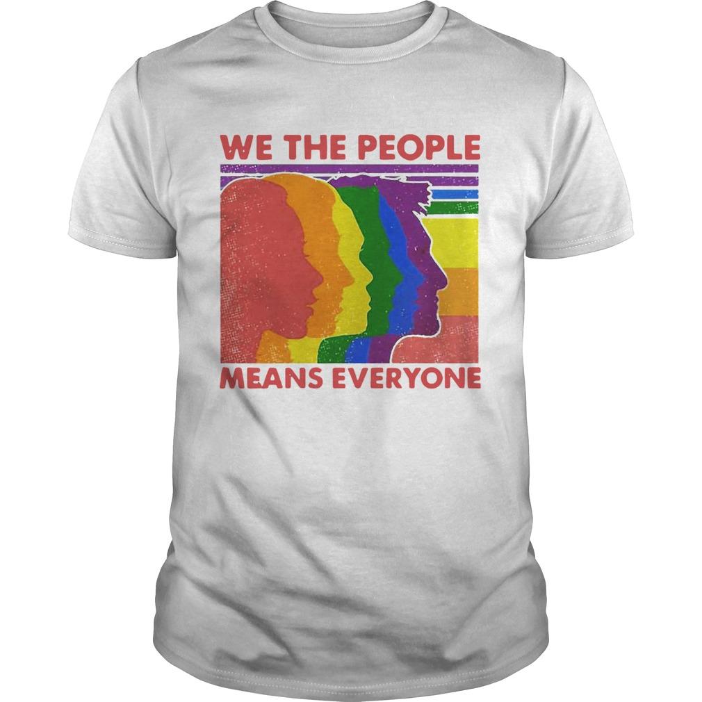 We The People Means Everyone Vintage Human Lgbt Pride Vintage  Unisex