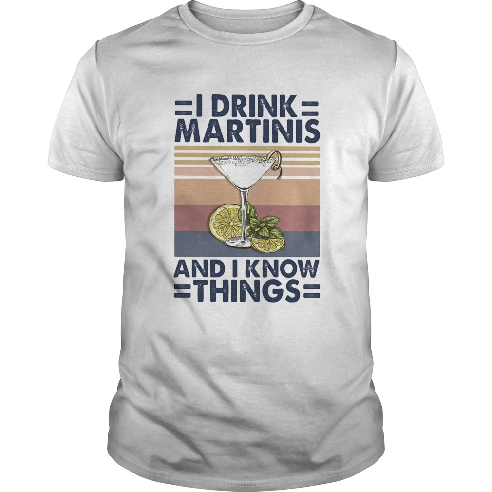 Whiskey i drink martinis and i know things vintage retro  Unisex