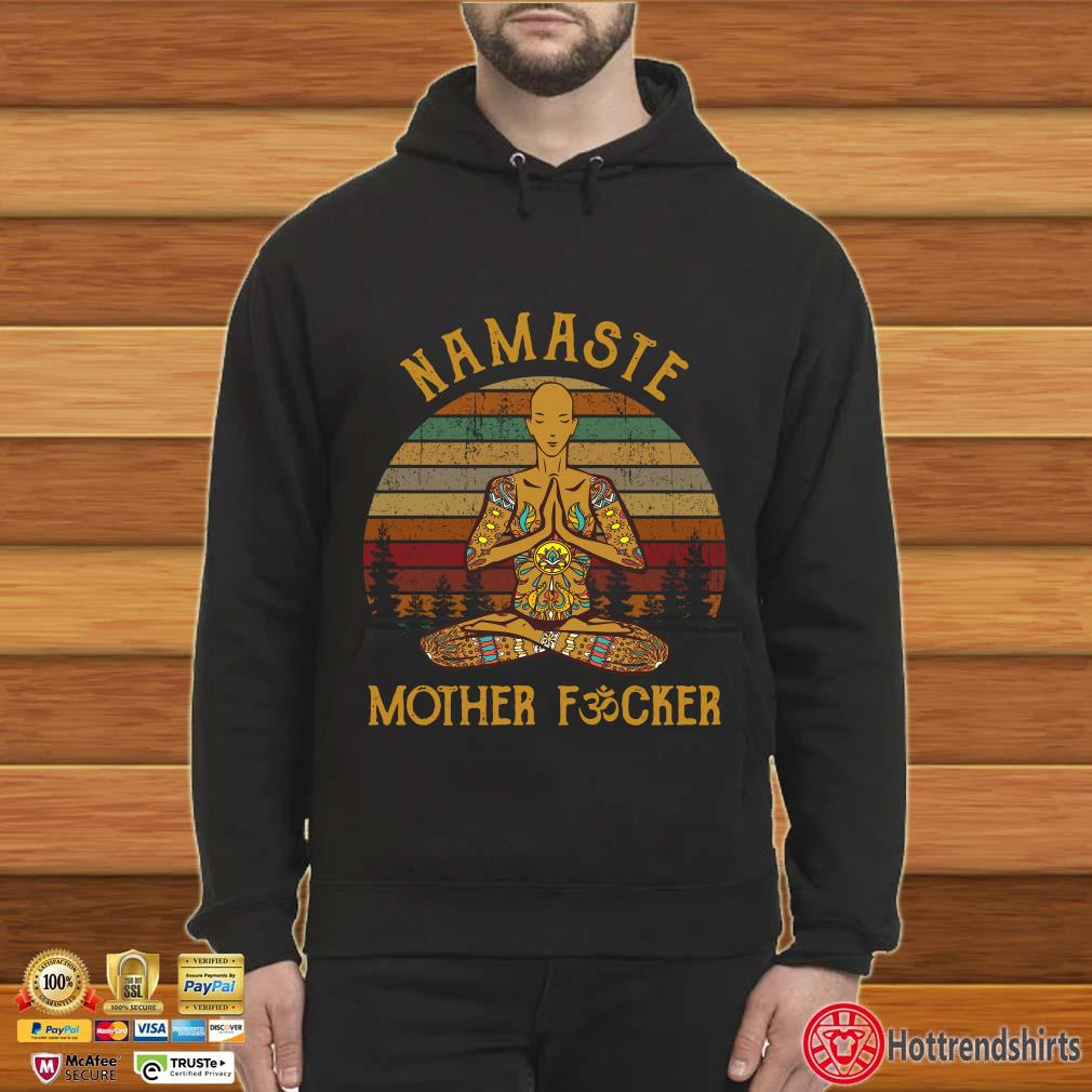 Yoga Namaste Mother Fucker Vintage Shirt Hoodie